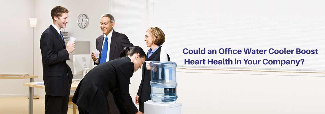 Could an Office Water Cooler Boost Heart Health in Your Company